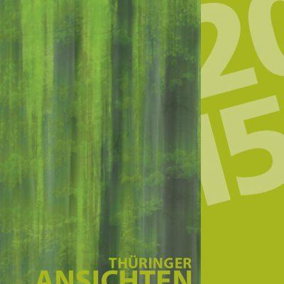 "Titelblatt (Foto: Manuela Hahnebach) . Literaturkalender ""Thüringer Ansichten 2015"" . Südthüringer Literaturverein (Kalender Gestaltung: Edition Sinnbild Designakut 2014)"