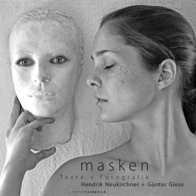 """Titel . Hendrik Neukirchner + Günter Giese """"Masken"""" Texte + Fotografie (Buchgestaltung: Edition Sinnbild Designakut 2014)"""