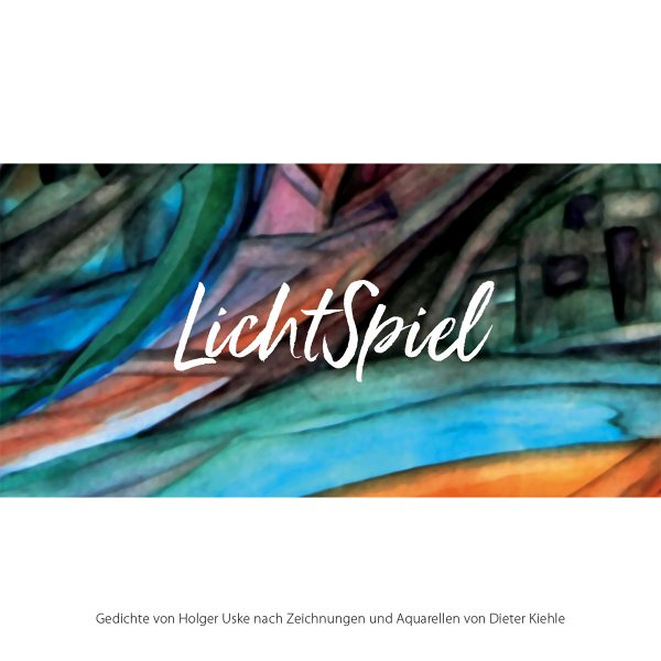 <i>Dieter Kiehle + Holger Uske</i> LichtSpiel WortSpiel <i>2020</i>